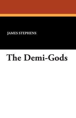 The Demi-Gods