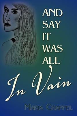 And Say It Was All in Vain