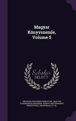 Magyar Konyvszemle, Volume 5