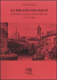 La Milano dei poeti. Ventisette autori cantano Milano
