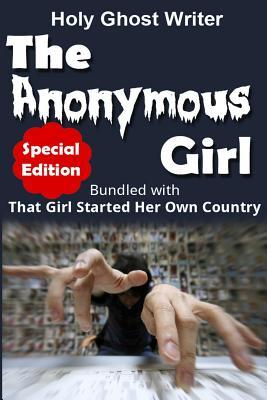 The Anonymous Girl + That Girl Started Her Own Country