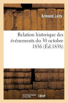 Relation Historique des Évènements du 30 Octobre 1836