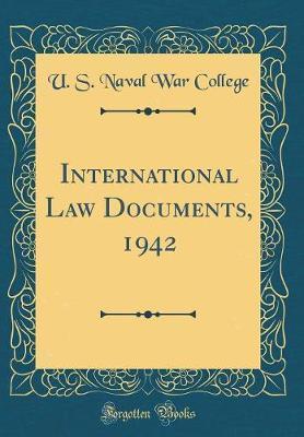 International Law Documents, 1942 (Classic Reprint)