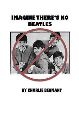 Imagine There's No Beatles