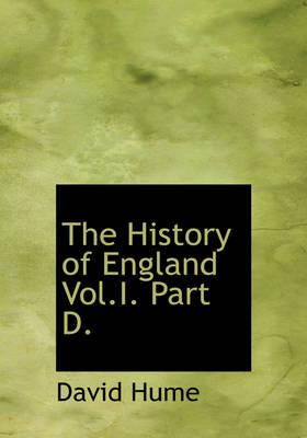The History of England Vol.I. Part D