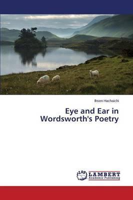 Eye and Ear in Wordsworth's Poetry