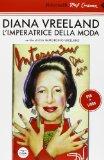 Diana Vreeland: l'imperatrice della moda. DVD. Con libro