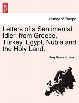 Letters of a Sentimental Idler, from Greece, Turkey, Egypt, Nubia and the Holy Land