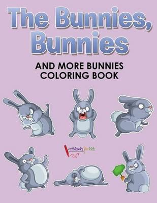 The Bunnies, Bunnies and More Bunnies Coloring Book
