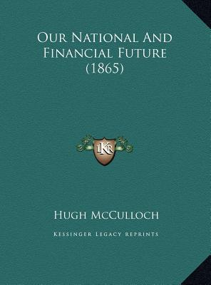 Our National and Financial Future (1865)