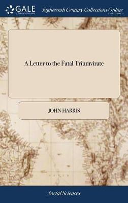 A Letter to the Fatal Triumvirate