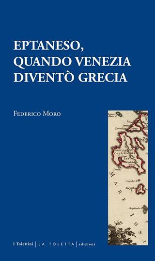 Eptaneso, quando Venezia diventò Grecia