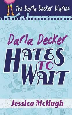 Darla Decker Hates to Wait