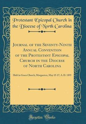 Journal of the Seventy-Ninth Annual Convention of the Protestant Epicopal Church in the Diocese of North Carolina