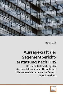 Aussagekraft der Segementbericht- erstattung nach IFRS