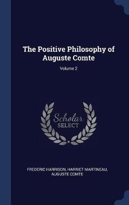The Positive Philosophy of Auguste Comte; Volume 2
