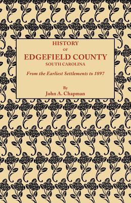 History of Edgefield County South Carolina, from the Earliest Settlements to 1897