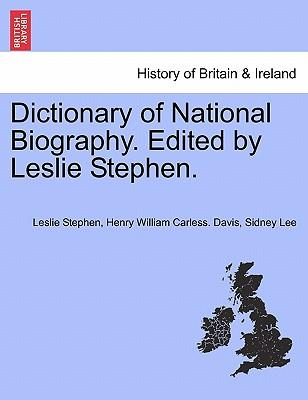 Dictionary of National Biography. Edited by Leslie Stephen. Vol. IV