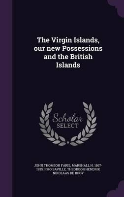 The Virgin Islands, Our New Possessions and the British Islands