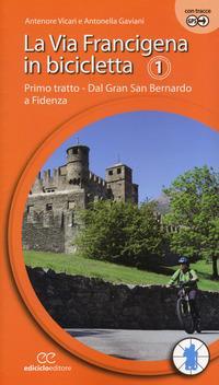 La via Francigena in bicicletta. Ediz. a spirale