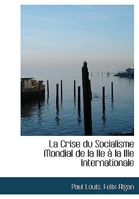 La Crise Du Socialisme Mondial de La IIe La Iiie Internationale