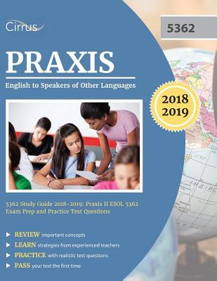Praxis English to Speakers of Other Languages 5362 Study Guide 2018-2019