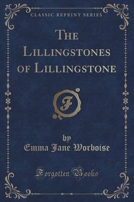 The Lillingstones of Lillingstone (Classic Reprint)