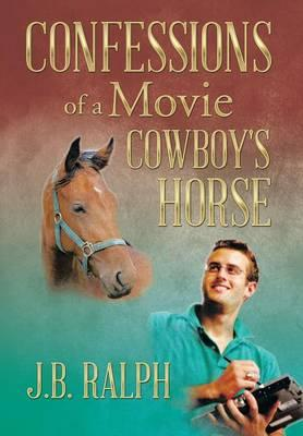 Confessions of a Movie Cowboy's Horse