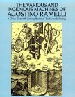 The Various and Ingenious Machines of Agostino Ramelli