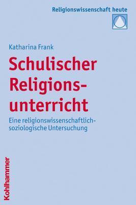 Schulischer Religionsunterricht