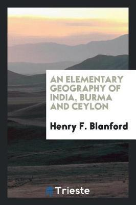An elementary geography of India, Burma and Ceylon