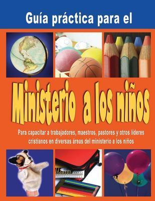 Guia practica para el Ministerio a los ninos