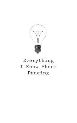 Everything I Know About Dancing Journal