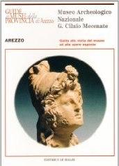Il Museo archeologico nazionale G. Cilnio Mecenate