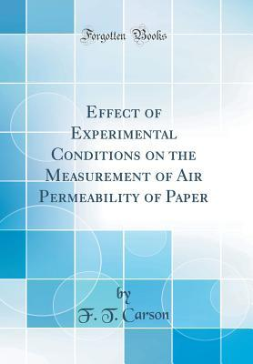 Effect of Experimental Conditions on the Measurement of Air Permeability of Paper (Classic Reprint)