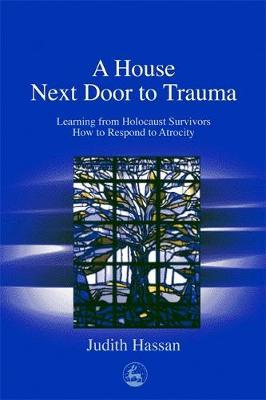 The House Next Door to Trauma