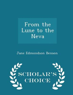 From the Lune to the Neva - Scholar's Choice Edition