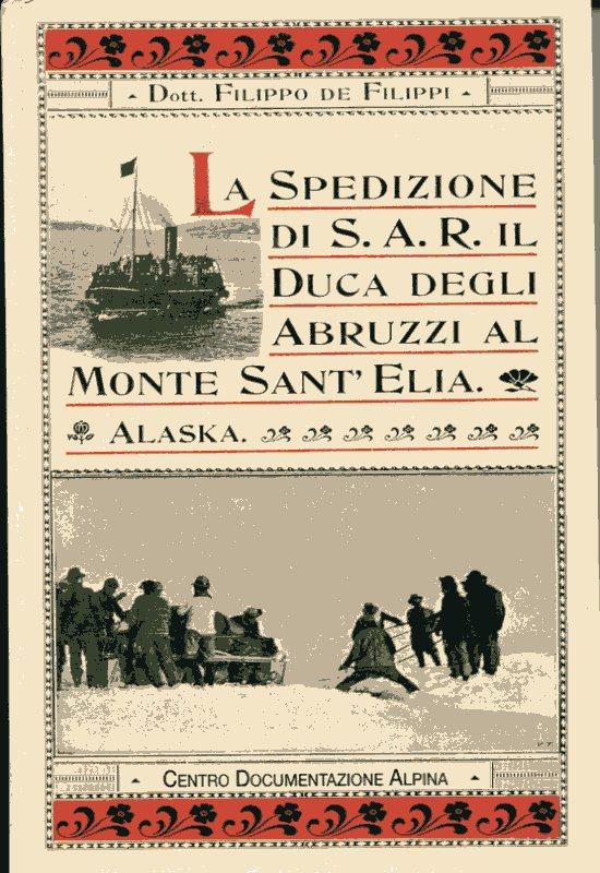 La spedizione di sua altezza il principe Luigi Amedeo di Savoia, duca degli Abruzzi, al monte Sant'Elia (Alaska, 1897)