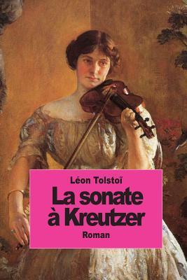 La Sonate À Kreutze...