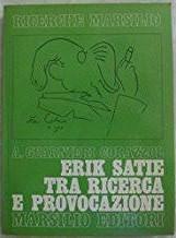 Erik Satie tra ricerca e provocazione