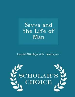 Savva and the Life of Man - Scholar's Choice Edition