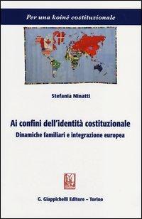 Ai confini dell'identità costituzionale. Dinamiche familiari e integrazione europea