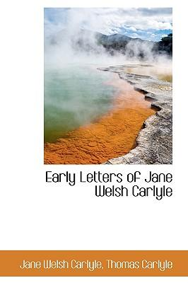 Early Letters of Jane Welsh Carlyle