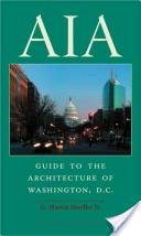 AIA guide to the architecture of Washington