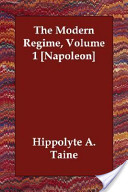 The Modern Regime, Volume 1 [Napoleon]