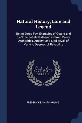 Natural History, Lore and Legend