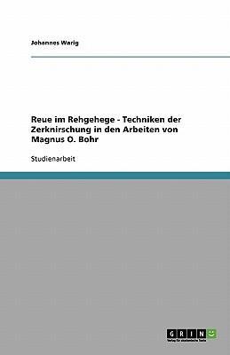 Reue im Rehgehege - Techniken der Zerknirschung in den Arbeiten von Magnus O. Bohr
