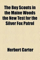 The Boy Scouts in the Maine Woods the New Test for the Silver Fox Patrol