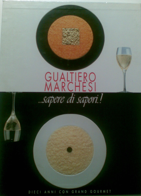 Gualtiero Marchesi..sapere di sapori! ..a relish for flavours