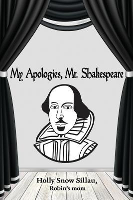 My Apologies, Mr. Shakespeare